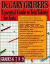 Dr. Gruber's Essential Guide To Test Taking For Kids - Gary R. Gruber