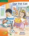 Pobblebonk Reading 1.1 Our Fat Cat - Wendy Blaxland