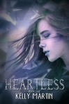 Heartless (The Heartless Series) - Kelly Martin, Tia Silverthorne Bach