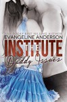 The Institute: Daddy Issues (Age Play Discipline Romance) - Evangeline Anderson, Reese Dante, Barb Rice
