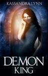 Demon King: Demon Kingdom Fairy Tales Book Two - Kassandra Lynn
