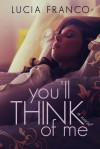 You'll Think of Me - Lucia Franco