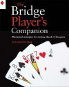 The Bridge Player's Companion: Illustrated Strategies For Staying Ahead Of The Game - Julian Pottage