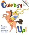 Cowboy Up! (Rookie Readers) - Larry Dane Brimner, Susan Miller