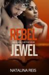 Rebel Jewel (Jewel Chronicles #3) - Natalina Reis