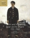 Art and War in Japan and Its Empire: 1931-1960 - Asato Ikeda, Aya Louisa Mcdonald, Ming Tiampo