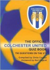 Official Colchester United Quiz Book, The - Chris Cowlin, Karl Duguid