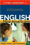 English for New Americans: Health, Home, and Community (LL English for New Amercns(TM)) - Living Language