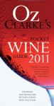 Oz Clarke's Pocket Wine Guide 2011 (Oz Clarke's Pocket Wine Book) - Oz Clarke