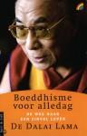 Boeddhisme voor alledag: de weg naar een zinvol leven - Dalai Lama XIV, Jeffrey Hopkins, Jacqueline Moonen