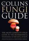 Collins Fungi Guide: The Most Complete Field Guide to the Mushrooms and Toadstools of Britain & Europe - Stefan Buczacki, Christopher Shields