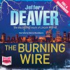 The Burning Wire: Lincoln Rhyme Series, Book 9 - Jeffery Deaver, Dennis Boutsikaris, Whole Story Audiobooks