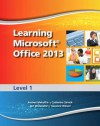Learning Microsoft Office 2013: Level 1 - Emergent Learning LLC, Suzanne Weixel, Faithe Wempen, Catherine Skintik