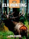 Elk Hunting - Jim Zumbo