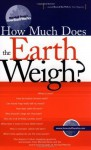 How Much Does the Earth Weigh (Marshall Brain's How Stuff Works) - Marshall Brain
