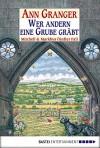 Wer andern eine Grube gräbt/ Where Old Bones Lie (Mitchell and Markby Village, #5) - Ann Granger, Axel Merz