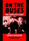 On The Buses: The Complete Story - Craig Walker, Ronald Wolfe, Ronald Chesney
