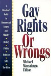 Gay Rights or Wrongs: A Christian's Guide to Homosexual Issues and Ministry - Mike Mazzalonga, F. Smith, J. Robertson