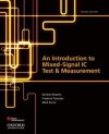 An Introduction to Mixed-Signal IC Test and Measurement (The Oxford Series in Electrical and Computer Engineering) - Gordon Roberts, Friedrich Taenzler, Mark Burns