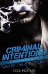 Where There's Smoke (Criminal Intentions: Season One #6) - Cole McCade