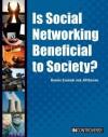 Is Social Networking Beneficial to Society? - Bonnie Szumski, Jill Szumski