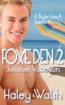 Foxe Den 2: A Skyler Foxe & Friends Summer Vacation (Skyler Foxe Mysteries) - Haley Walsh