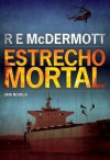 Estrecho Mortal - R.E. McDermott, Pilar García Servert