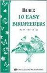 Easy-to-Build Bird Feeders: Storey's Country Wisdom Bulletin A-209 (Storey Country Wisdom Bulletin, a-209) - Mary Twitchell