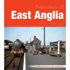 Railways of East Anglia 1955-1980. John Jennison and Tony Sheffield - John Jennison