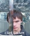 Slayer of the Osgarth - Clark Graham