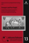 Strangers and Poor People: Changing Patterns of Inclusion and Exclusion in Europe and the Mediterranean World from Classical Antiquity to the Present Day - Andreas Gestrich, Lutz Raphael, Herbert Uerlings
