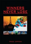 Winners Never Lose - Mike Upton
