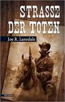 Straße der Toten - Joe R. Lansdale