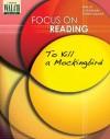 Focus On Reading: To Kill A Mockingbird:Grades 4 6 (Focus On Reading) - Walch Publishing