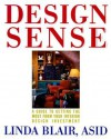 Design Sense: A Guide to Getting the Most from Your Interior Design Investment - Linda Blair, Stanley Marcus