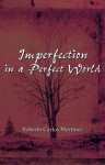 Imperfection in a Perfect World - Roberto Martinez