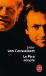 Le Père adopté - Didier van Cauwelaert