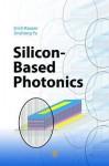Silicon-Based Photonics - Erich Kasper, Jinzhong Yu