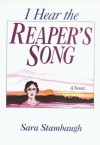 I Hear the Reaper's Song: A Novel - Sara Stambaugh