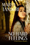 No Hard Feelings (A Kate Stanton Mystery) - Marta Tandori
