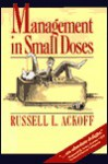 Management in Small Doses - Russell L. Ackoff