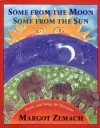 Some from the Moon, Some from the Sun: Poems and Songs for Everyone - Margot Zemach