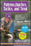 Patterns, Hatches, Tactics, And Trout - Charles R. Meck