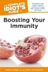 The Complete Idiot's Guide to Boosting Your Immunity - Colleen Totz Diamond, Murdoc Khaleghi