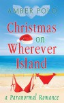 Christmas on Wherever Island - Amber Polo