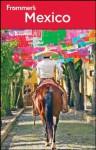 Frommer's Mexico (Frommer's Complete Guides) - David Baird, Shane Christensen, Christine Delsol, Joy Hepp, Maribeth Mellin