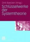 Schlüsselwerke Der Systemtheorie - Dirk Baecker