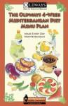 The Oldways 4-Week Mediterranean Diet Menu Plan - Georgia Orcutt, Sara Baer-Sinnott, Cynthia Harriman