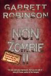 Non Zombie II (The Horror Comedy Novella Trilogy, #2) - Garrett Robinson
