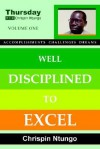 Well Disciplined to Excel - Chrispin Ntungo